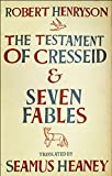 Seamus Heaney: The testament of cresseid & seven fables translated by seamus heaney