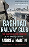 Martin, Andrew: The Baghdad Railway Club