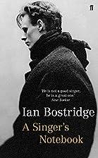 A Singer's Notebook by Ian Bostridge