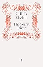 The Secret River by C. H. B. Kitchin