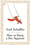 Scheffler: How to Keep a Pet Squirrel