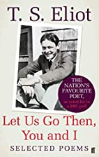 Let Us Go Then, You and I: Selected Poems by…