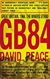Peace, David: GB84 (Revolutionary Writing)