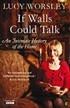 If Walls Could Talk by Lucy Worsley