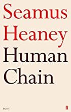 Human Chain by Seamus Heaney