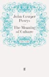Powys, John Cowper: The Meaning of Culture