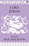 Byron, George Gordon Byron: Lord Byron: Poems. Selected by Paul Muldoon