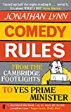 Lynn, Jonathan: Comedy Rules: From the Cambridge Footlights to Yes Prime Minister