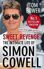 Sweet Revenge: The Intimate Life of Simon…