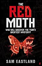 The Red Moth by Sam Eastland