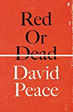 Red or Dead by David Peace
