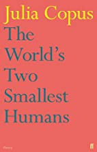 The World's Two Smallest Humans by Julia…