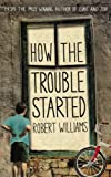 Williams, Robert: How the Trouble Started