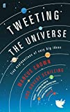 Chown, Marcus: Tweeting the Universe: Tiny Explanations of Very Big Ideas