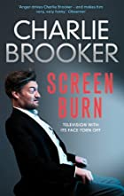 Charlie Brooker's Screen Burn by…