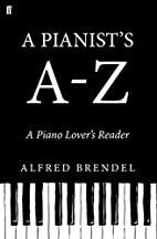 A Pianist's A-Z: A Piano Lover's Reader by…