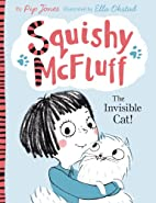 Squishy McFluff: The Invisible Cat! by Pip…