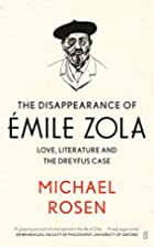 The Disappearance of Émile Zola: Love,…