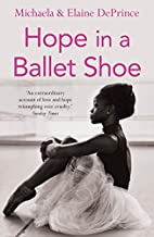 Hope in a Ballet Shoe: Orphaned by War,…