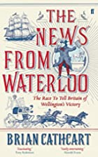 The News from Waterloo: The Race to Tell…
