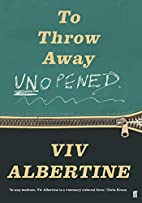 To Throw Away Unopened by Viv Albertine