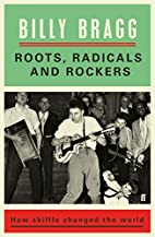 Roots, Radicals and Rockers: How Skiffle…