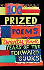 100 Prized Poems: Twenty-five years of the…