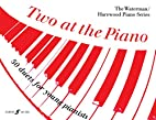 Two at the Piano: 50 Duets for Young…