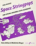Wilson, Peter: Space Stringpops: Score & Parts (Score & Parts) (Faber Edition: Stringpops)