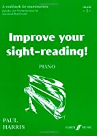 Improve Your Sight-Reading! Piano: Grade 2 /…