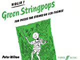 Wilson, Peter: Green Stringpops : Fun Pieces for Strings on Eco-Themes (Violin 1 Part) (Instrumental Part) (Faber Edition: Stringpops)