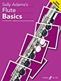 Adams, Sally: Flute Basics: A Method for Individual and Group Learning (Student's Book) (Faber Music)