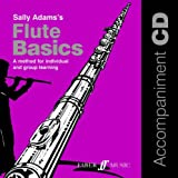 Adams, Sally: Flute Basics: A Method for Individual and Group Learning (CD) (Faber Edition: Basics)