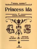 W.S. Gilbert: Princess Ida, or Castle Adamant (Vocal Score)