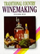 Traditional Country Winemaking: Including…