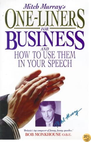Mitch Murray's One-Liners for Business: And How to Use Them in Your Speech