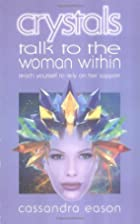 Crystals Talk to the Woman Within: Teach…