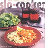 Yates, Annette: New Recipes for Your Slo-Cooker: Good Good from Your Slo-Cooker