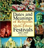 Warrier, Shrikala: Dates and Meanings of Religious and Other Multi-Ethnic Festivals: 2002-2005