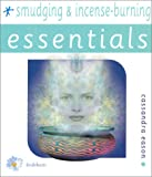 Eason, Cassandra: Smudging and Incense Burning (Essentials Series, 4)