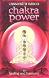Eason, Cassandra: Chakra Power for Harmony and Healing