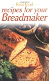 Palmer, Carol: Recipes for Your Breadmaker