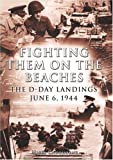 Cawthorne, Nigel: Fighting Them on the Beaches: The D-Day Landings (Arcturus Military History)