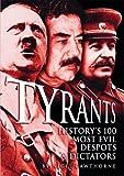 Cawthorne, Nigel: Tyrants: History's 100 Most Evil Despots & Dictators