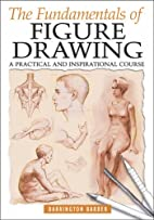 The Fundamentals of Figure Drawing: A…