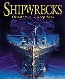Cawthorne, Nigel: Shipwrecks: Disasters of the Deep Seas