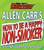 Carr, Allen: Allen Carr's How to Be a Happy Non-smoker