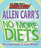 Carr, Allen: Allen Carr's No More Diets
