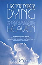 I Remember Dying: Wonderful True Stories of…