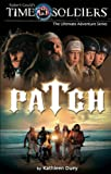 Duey, Kathleen: Patch (Time Soldiers) (Time Soldiers)